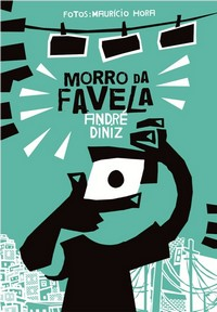 Morro da Favela by André Diniz and Mauricio Hora, published by Barba Negra R$39,90 ISBN 978-85-8044-095-0